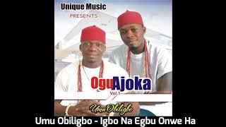 Umu Obiligbo - Igbo Na Egbu Onwe Ha (Audio)