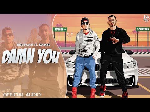 Damn You - Kambi ft. Sultaan