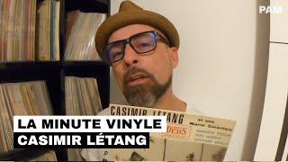 La Minute Vinyle : Casimir Létang (1962)