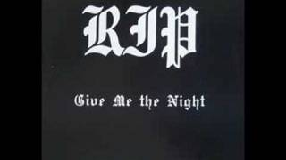 RIP - Give me the night