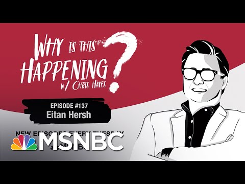 Chris Hayes Podcast With Eitan Hersh   Why Is This Happening? - Ep 137   MSNBC