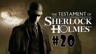 The Testament of Sherlock Holmes - Walkthrough - Part 20 (PC/X360/PS3) [HD]