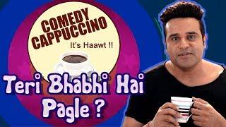 Krushna Abhishek Movie - TERI BHABI HAI PAGLE - Comedy Cappuccino  Shemaroo Comedywalas