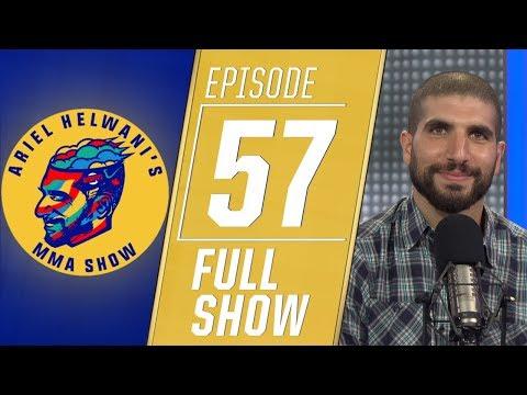 Ariel Helwani's MMA Show: Episode 57 | ESPN MMA