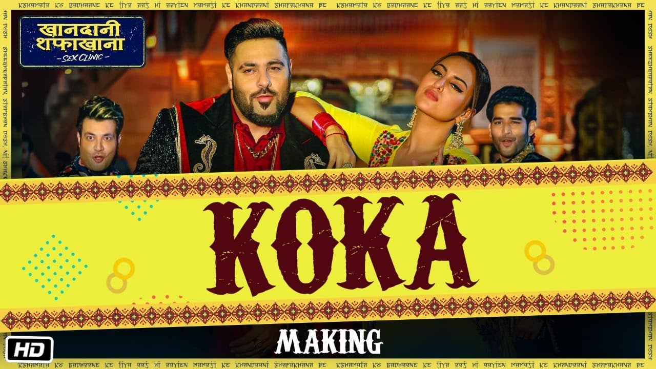 Making Of Koka | Khandaani Shafakhana | Sonakshi Sinha, Badshah,Varun S |  Tanishk B, Jasbir Jassi, Watch Online & Download Free