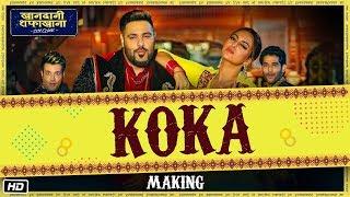 Making Of Koka | Khandaani Shafakhana | Sonakshi Sinha, Badshah,Varun S |  Tanishk B, Jasbir Jassi,