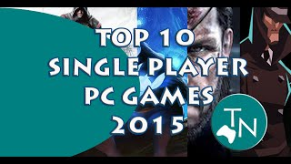 Top 10 Single Player PC games 2015