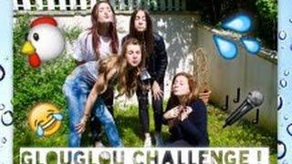GLOUGLOU CHALLENGE ! :