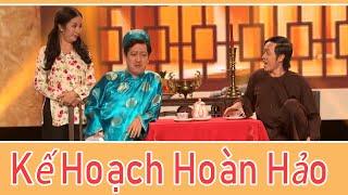 Hài Kịch : Kế Hoạch Hoàn Hảo - Hoài Linh - Chí Tài - Trường Giang - Hoài Tâm - Thúy nga
