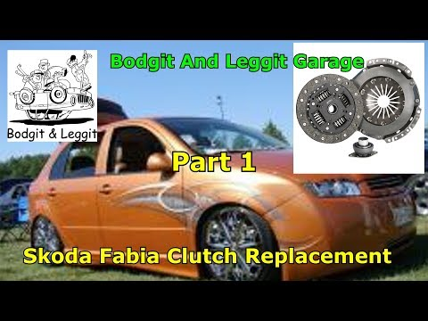 Skoda Fabia Clutch Replacement part 1 Bodgit And Leggit Garage