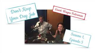 How to Become A Comedian - Wayne Federman | Don't Keep Your Day Job Podcast