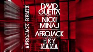 Download David Guetta - Hey Mama (Afrojack Remix) ft. Afrojack Nicki Minaj, Bebe Rexha