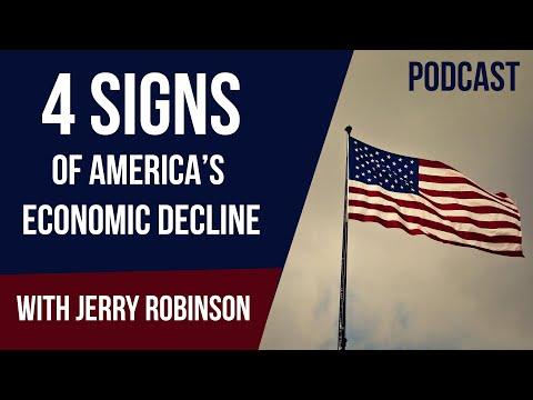 4 Signs Of America's Economic Decline - Jerry Robinson