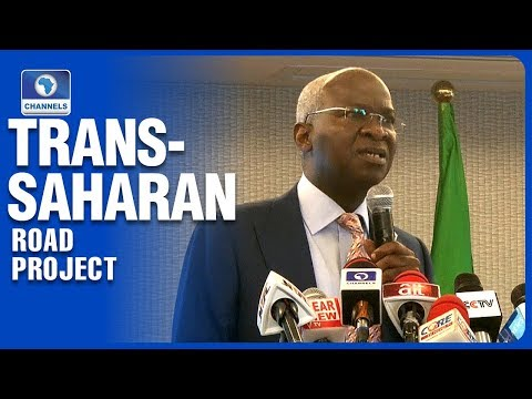 Trans Saharan Road Project To Connect Nigeria To South, East And North Africa