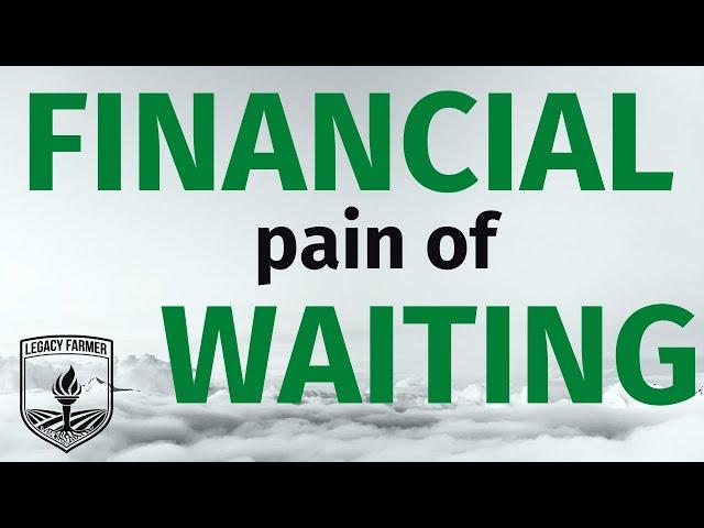 Financial Pain of Waiting