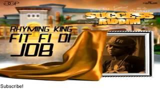 Rhyming King – Fit Fi Di Job [Success Riddim] - July 2016