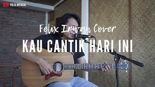Download Kau Cantik Hari Ini Lobow ( Felix Irwan Cover )