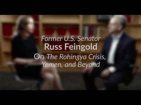 Russ Feingold: On the Rohingya Crisis, Yemen, and Beyond