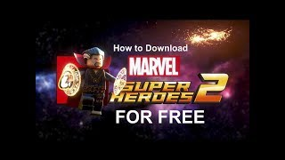 How to Download Lego Marvel Superheroes 2 For Free On Windows