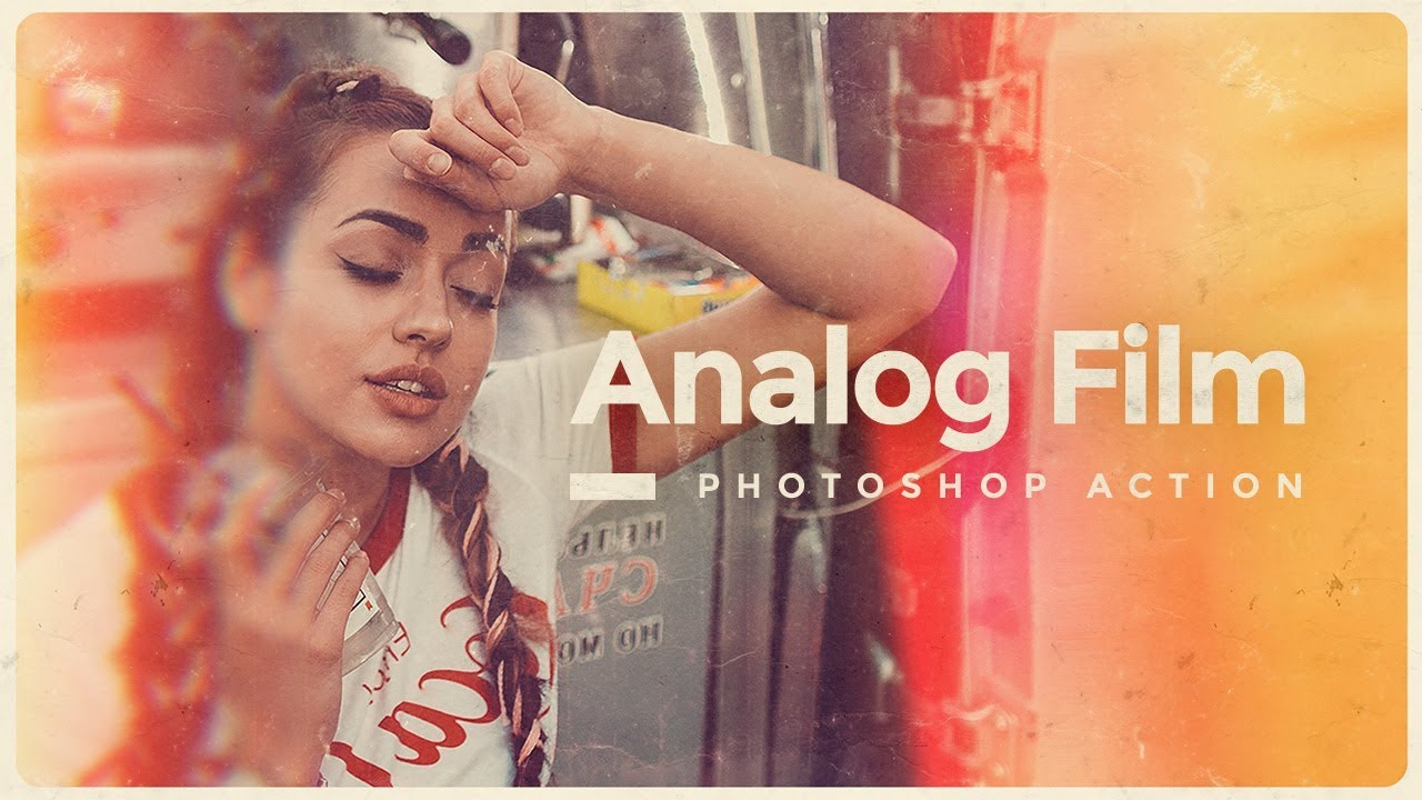 Analog Film Effect Photoshop Action Tutorial Youtube