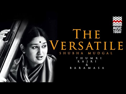 The Versatile Shubha Mudgal Thumri,Kajri & Baramasa I Audio Jukebox I Classical I Vocal