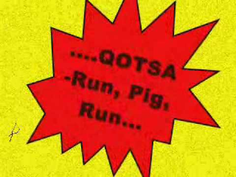 Queens Of The Stone Age - Run, Pig, Run