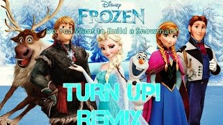 """FROZEN"" (Build A Snowman) TURN UP! REMIX -Remix Maniacs"