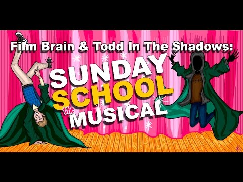 Bad Movie Beatdown (w/ Todd in the Shadows): Sunday School Musical (REVIEW)