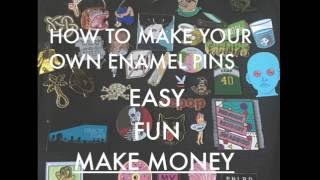 How To Make Enamel Pins // Start Your Own Business or Promote Your Art