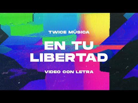 TWICE MÚSICA - En Tu Libertad (Lyric Video)