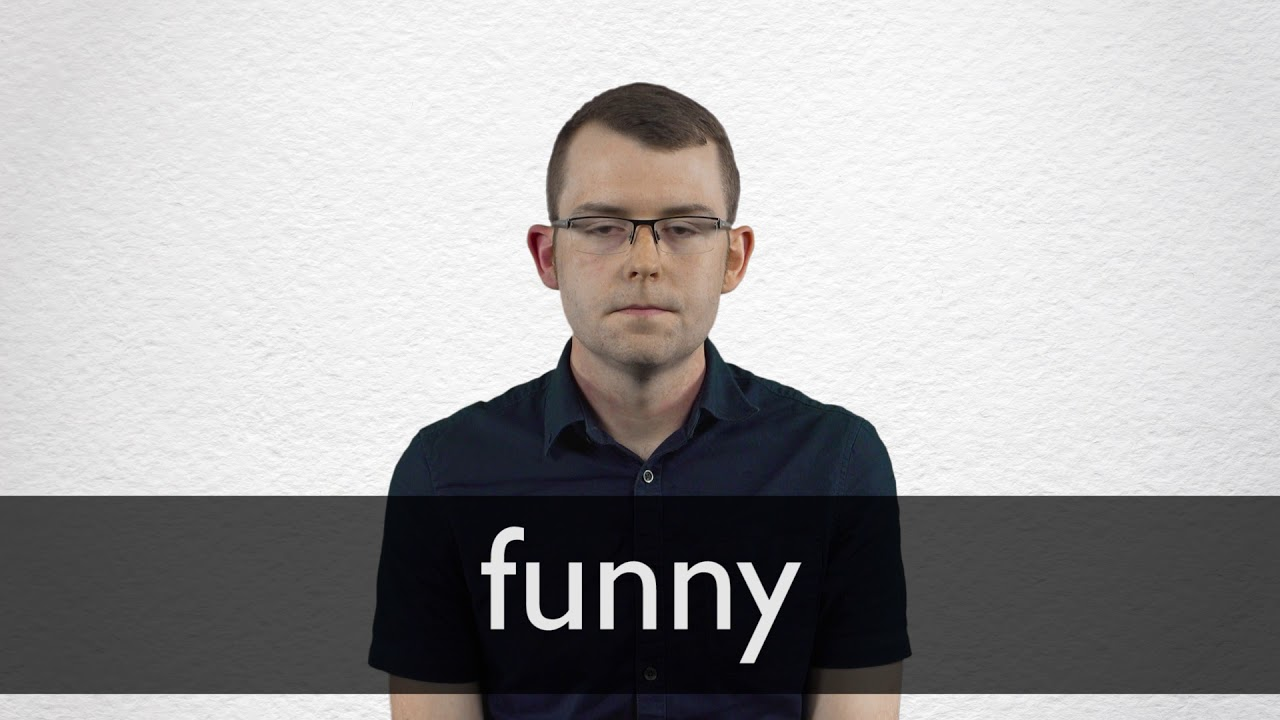 How to pronounce FUNNY in British English