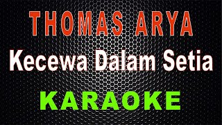 Thomas Arya - Kecewa Dalam Setia (Karaoke) | LMusical