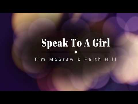 Speak To A Girl - Tim McGraw & Faith Hill (lyrics)