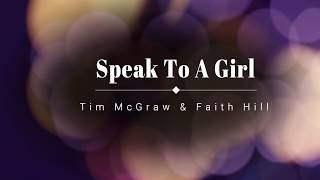Download Speak To A Girl - Tim McGraw & Faith Hill (lyrics) MP3 song and Music Video