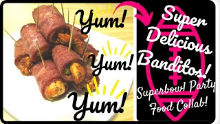 Making Banditos!| Perfect Superbowl Appetizer!| Superbowl Party Food Ideas!