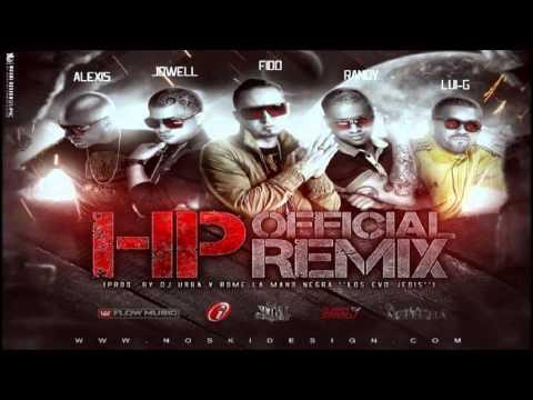 HP (Official Remix) Alexis Y Fido Ft. Jowell Y Randy Y Lui-G 21 Plus REGGAETON 2013