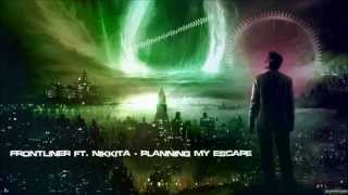 Frontliner ft. Nikkita - Planning My Escape [HQ Original]