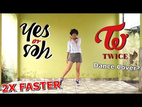 [2X FASTER] TWICE (트와이스) - YES or YES - Dance Cover? by Frost