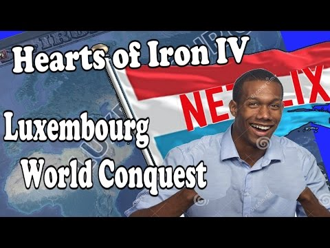 Hearts Of Iron 4: Luxembourg WORLD CONQUEST