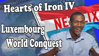 Hearts Of Iron 4 Luxembourg WORLD CONQUEST