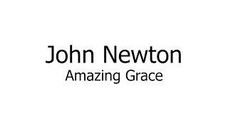John Newton – Amazing Grace (Music Sheets, Chords, & Lyrics)
