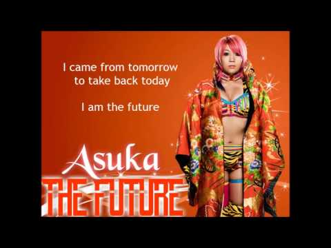 Asuka WWE Theme - The Future (lyrics)