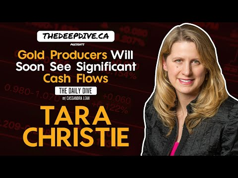 Gold Producers Will Soon See Significant Cash Flows - The Daily Dive ft Tara Christie of Banyan Gold