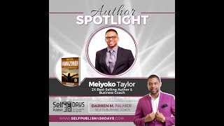 "Author Spotlight: ""FIND YOUR AMAZING"" Darren M. Palmer Interviews Meiyoko Taylor"