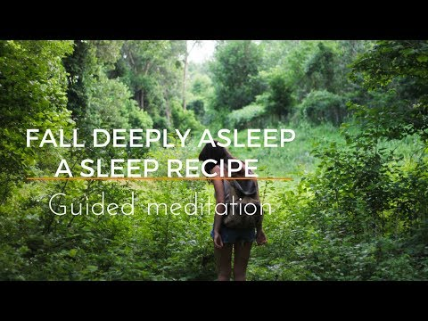 FALL DEEPLY ASLEEP A SLEEP RECIPE guided meditation - extended