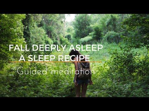 FALL DEEPLY ASLEEP A SLEEP RECIPE guided meditation - extended