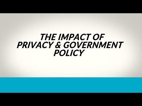 The Impact of Privacy & Government Policy