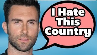 "Adam Levine ""I Hate This Country"" 
