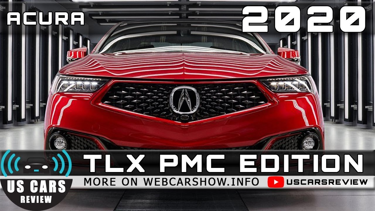 2020 Acura Tlx Pmc Edition Review Release Date Specs Prices