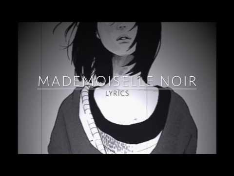 Mademoiselle Noir (Lyrics)